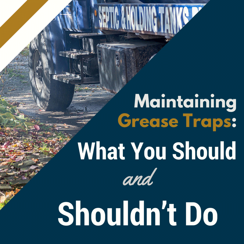 Maintaining Grease Traps: What You Should and Shouldn't Do