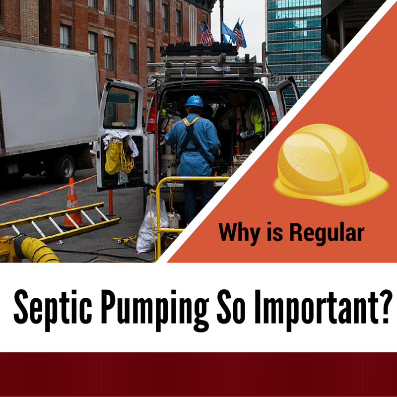 Why is Regular Septic Pumping So Important?