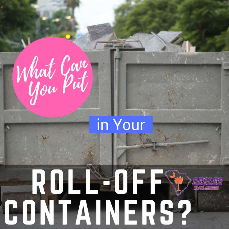 What Can You Put in Your Roll-Off Containers?